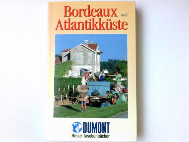 Bordeaux und Atlantikküste. Jörg Zipprick ; Muriel Icard / DuMont-Reise-Taschenbücher ; 2065