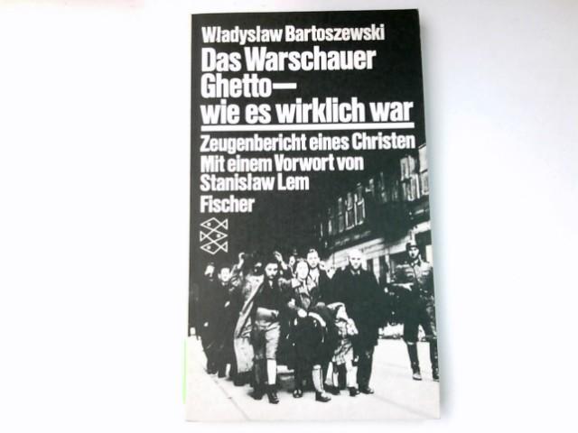 Das Warschauer Ghetto - wie es wirklich war : Zeugenbericht e. Christen. Mit e. Einl. von Stanislaw Lem u. Fotodokumenten / Fischer-Taschenbücher ; 3459 Orig.-Ausg.