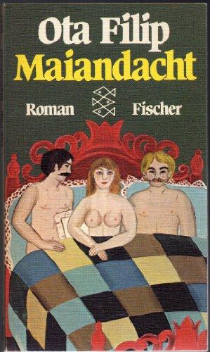 Maiandacht : Roman. Aus d. Tschech. übertr. von Marianne Pasetti-Swoboda / Fischer-Taschenbücher ; 2227 Ungekürzte Ausg.