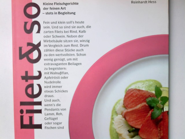Filet & so : kleine Fleischgerichte d. feinen Art - stets in Begleitung. GU-Ideen 1. Aufl.