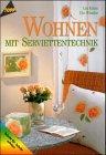 Wohnen mit Serviettentechnik : [Schritt für Schritt erklärt]. Lio Kulan ; Ute Winkler. [Fotos: Fotostudio Ullrich & Co., Renningen] / Topp : Material-Mix 1. Aufl.