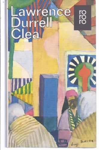 Clea : Roman. [Aus d. Engl. übertr. von Walter Schürenberg] / rororo [-Taschenbuch] ; 746/748 Ungekürzte Ausg.