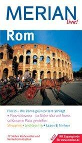 Rom : [Reisen mit Erlebnis-Garantie ; Merian-TopTen, Merian-Tipps ; jetzt mit Kartenatlas und Tourenplaner]. Merian live! 1. Aufl.