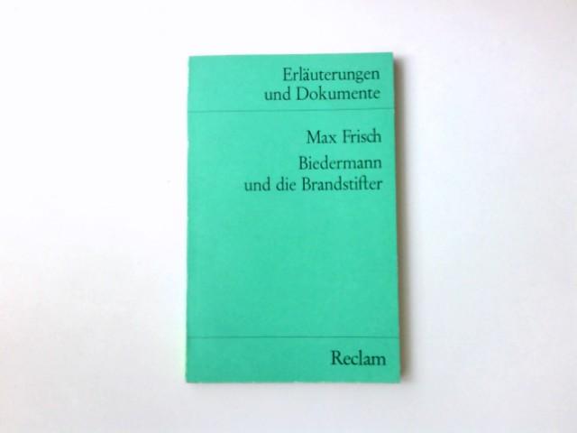 Max Frisch, Biedermann und die Brandstifter. hrsg. von Ingo Springmann / Universal-Bibliothek ; Nr. 8129/8129a : Erl. u. Dokumente