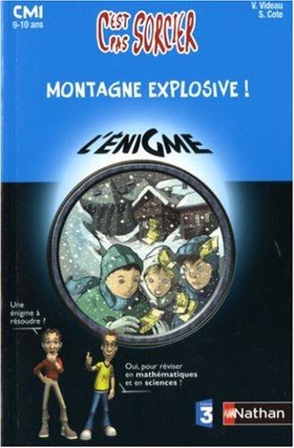MONTAGNE EXPLOSIVE CM1 (30) (Enigmes primaire, Band 30)