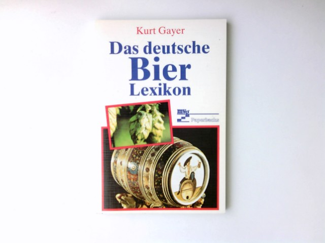 Das deutsche Bierlexikon. mvg-Paperbacks 2. Aufl.