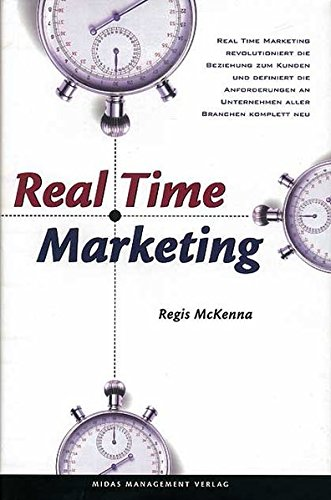 Real Time Marketing : der Schnellere gewinnt. [Dt. Übers. Hans-Peter Meyer]