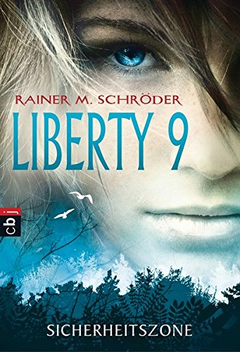 Liberty 9 - Sicherheitszone (Die Liberty 9-Serie, Band 1)