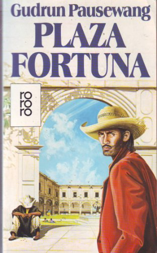 Pausewang, Gudrun: Plaza Fortuna : Roman. Rororo ; 5761