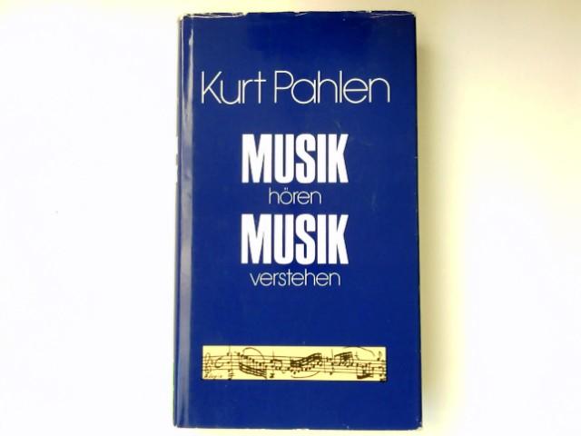Musik hören, Musik verstehen : e. Plauderei mit d. Musikliebhaber.