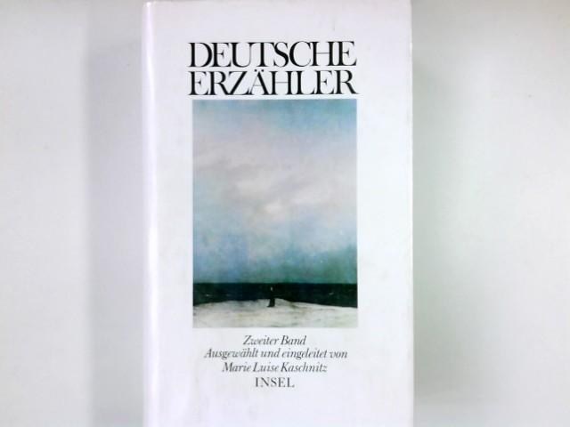 Kaschnitz, Marie Luise (Herausgeber): Deutsche Erzähler; Teil: Bd. 2. Ausgew. u. eingeleitet von Marie Luise Kaschnitz 6. Aufl.