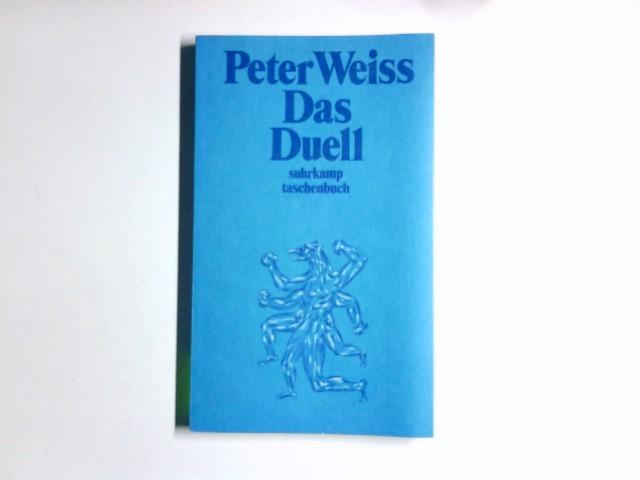 Weiss, Peter: Das Duell. Aus d. Schwed. von J. C. Görsch in Zusammenarbeit mit d. Autor / Suhrkamp Taschenbuch ; 41 [5. Aufl.]