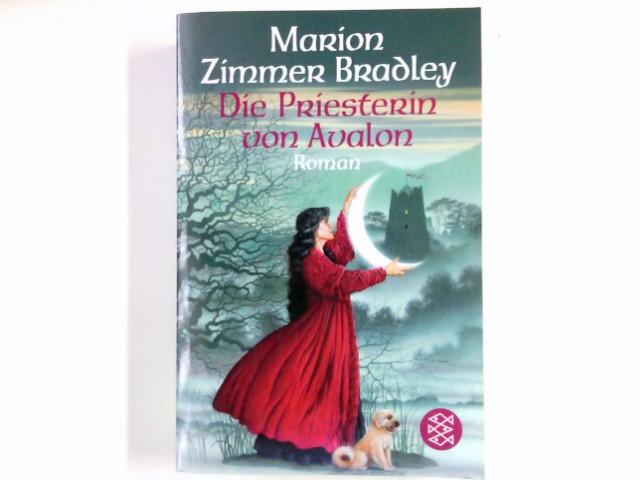 Bradley, Marion Zimmer und Diana L. Paxson: Die Priesterin von Avalon : Roman. Marion Zimmer Bradley und Diana L. Paxson. Aus dem Amerikan. von Marion Balkenhol / Die Avalon-Tetralogie ; Bd. 3; Fischer ; [16140]