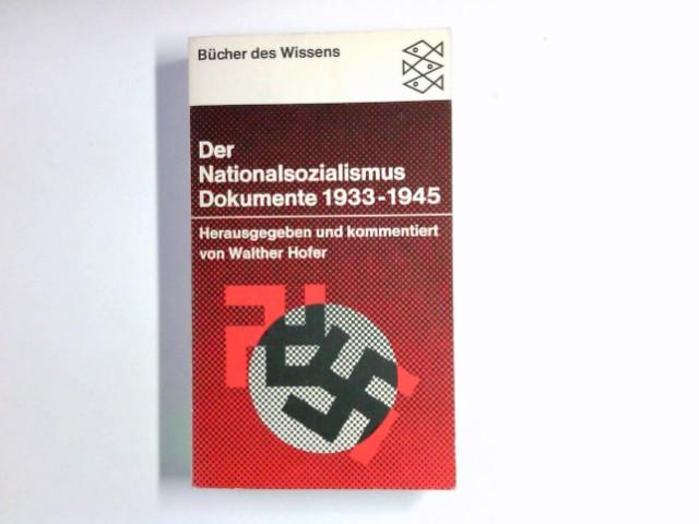 Hofer, Walther (Mitwirkender): Der Nationalsozialismus : Dokumente 1933 - 1945. Hrsg., eingel. u. dartest. von Walther Hofer / Fischer-Bücherei ; 6084 : Bücher des Wissens