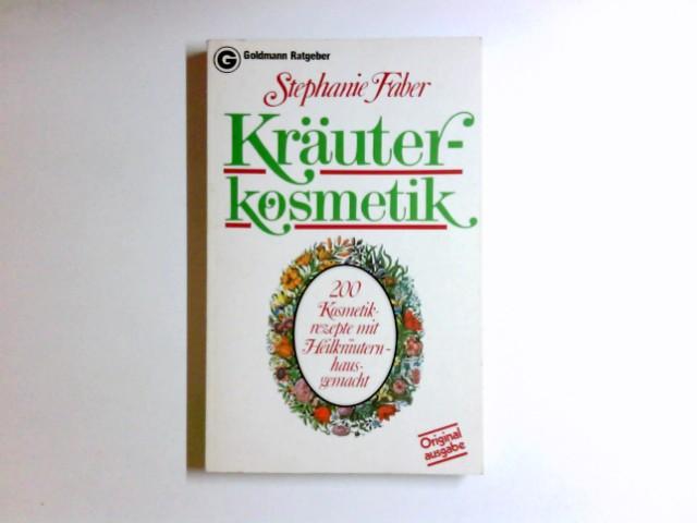 Kräuterkosmetik : 200 Kosmetikrezepte mit Heilkräutern - hausgemacht. Ein Goldmann-Taschenbuch ; 10809 : Goldmann-Ratgeber Orig.-Ausg., 1. Aufl., 1. - 20. Tsd.