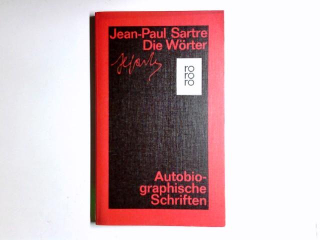 Sartre, Jean-Paul: Gesammelte Werke in Einzelausgaben; Teil: Autobiographische Schriften. Bd. 1., Die Wörter / übers. u. mit e. Nachbemerkung von Hans Mayer / Rororo ; 1000