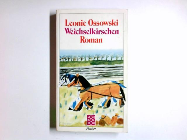 Weichselkirschen : Roman. Fischer-Taschenbücher ; 2036 Ungekürzte Ausg.