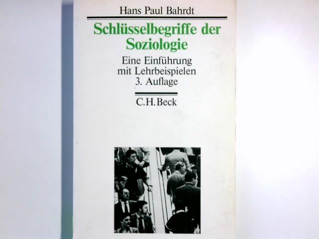 Schlüsselbegriffe der Soziologie : e. Einf. mit Lehrbeispielen. Beck