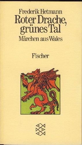Hetmann, Frederik (Herausgeber): Roter Drache, grünes Tal : Märchen aus Wales. Frederik Hetmann / Fischer ; 2855 Orig.-Ausg.