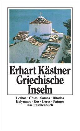 Griechische Inseln : Aufzeichn. aus d. Jahre 1944. Insel-Taschenbuch ; 118 - Kästner, Erhart