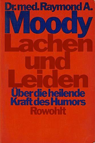 Lachen und Leiden : über d. heilende Kraft d. Humors. Aus d. Amerikan. von Gustav Kilpper 1. Aufl.