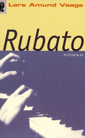 Rubato : Roman. Aus dem Norweg. übers. von Günther Frauenlob / Ullstein ; Nr. 24336 Dt. Erstausg.