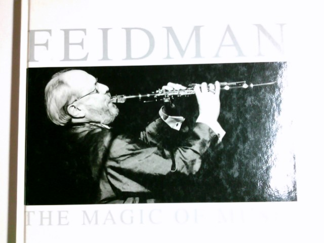 Vosding, Alexandra (Mitwirkender) und Wolfgang (Mitwirkender) Weigel: Feidman : the magic of music. Fotogr.: Alexandra Vosding. Mit einem Text von Wolfgang Weigel