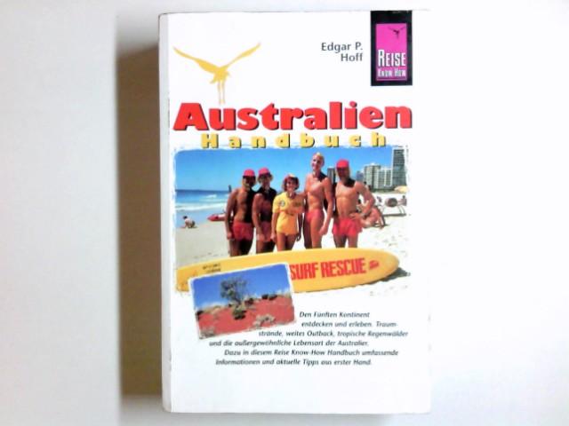 Australien : das Reisehandbuch für einen aussergewöhnlichen Kontinent. Edgar P. Hoff / Reise-Know-How
