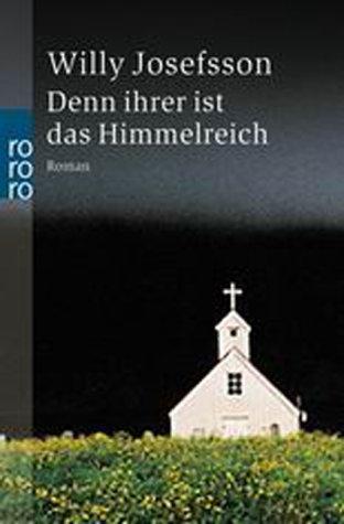 Denn ihrer ist das Himmelreich : Roman. Dt. von Eckehard Schultz / Rororo ; 23320 Dt. Erstausg.