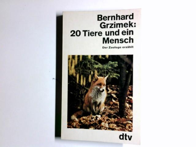 Grzimek, Bernhard: 20 Tiere und ein Mensch : d. Zoologe erzählt. dtv ; 1264 Ungekürzte Ausg.