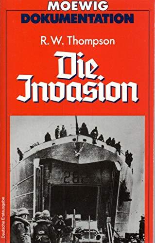 Die Invasion. R. W. Thompson. [Aus d. Amerikan. von Wulf Bergner] / Moewig ; 4313 : Dokumentation Dt. Erstausg.