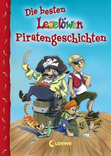 Die besten Leselöwen-Piratengeschichten. Leselöwen 1. Aufl.