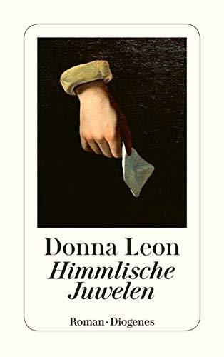 Leon, Donna: Himmlische Juwelen. detebe ; 24286 1. Aufl., neue Ausg.