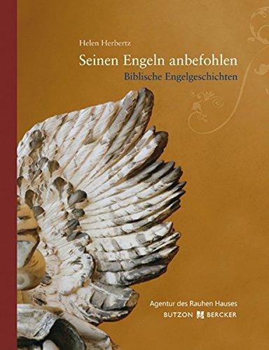 Seinen Engeln anbefohlen : biblische Engelgeschichten.