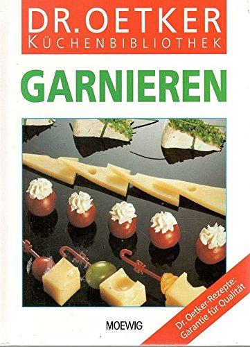 Doktor August Oetker (Firma): Dr.-Oetker-Küchenbibliothek; Teil: Garnieren