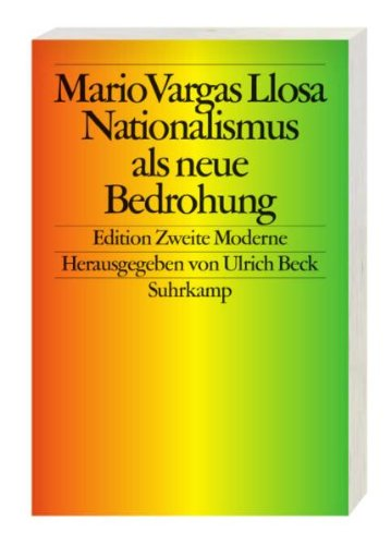 Nationalismus als neue Bedrohung. Aus dem Span. von Bettina Engels / Edition zweite Moderne 1. Aufl.