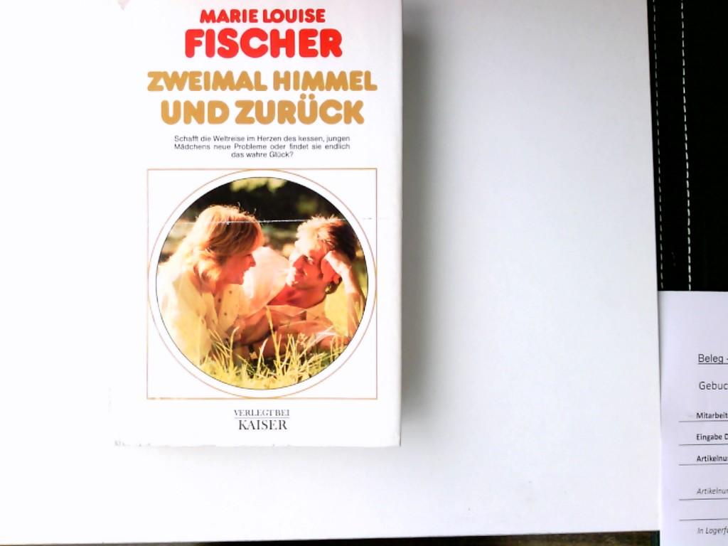 Fischer, Marie Louise: Zweimal Himmel und zurück
