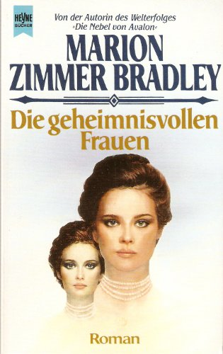 Die geheimnisvollen Frauen : Roman. [Dt. Übers. von Irene Bonhorst] / Heyne-Bücher / 1 / Heyne allgemeine Reihe ; Nr. 7870 Dt. Erstausg., 2. Aufl.
