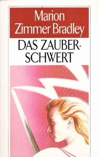 Das Zauberschwert. [Aus d. Amerikan. übertr. von Rosemarie Hundertmarck] / Moewig ; Bd. Nr. 3685 : Science-fiction Dt Erstausg.