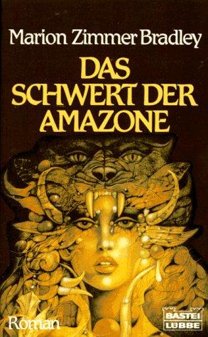 Das Schwert der Amazone. [Ins Dt. übertr. von Waltraud Götting] / Bastei-Lübbe-Taschenbuch ; Bd. 13131 : Allgemeine Reihe Dt. Lizenzausg., 1. Aufl.