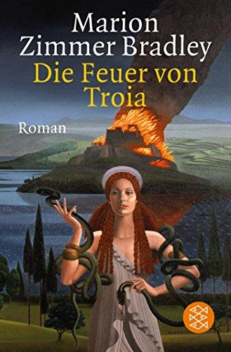 Die Feuer von Troia : Roman. Aus dem Amerikan. von Manfred Ohl und Hans Sartorius / Fischer ; 10287 Ungekürzte Ausg.