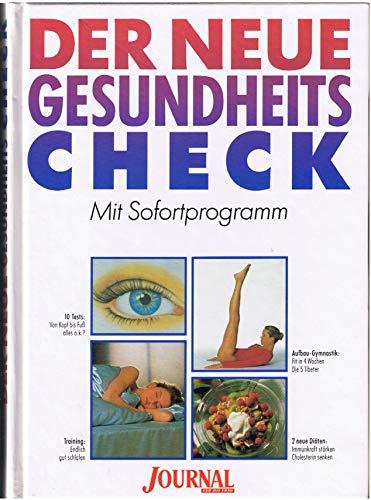 Der neue Gesundheitscheck : mit Sofortprogramm. [Red.: Geert Zebothsen. Texte: Lilli Bock ...] / Ein Journal-für-die-Frau-Buch