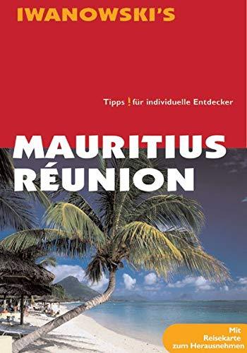 Reise-Handbuch Mauritius-Réunion : Strände, Tempel und Korallen ; aktuelle Informationen und Reisetips für bekannte und unbekannte Gebiete auf Mauritius und Réunion. 1. Aufl.