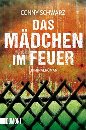 Schwarz, Conny: Das Mädchen im Feuer : Kriminalroman. Orig.-Ausg.