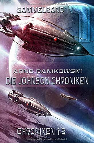 Die Johnson Chroniken: Sammelband 1 (John James Johnson Chroniken, Band 1) - Piotrowski, André, Arne Danikowski und Arndt Drechsler