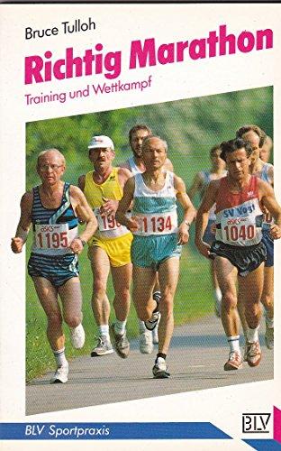 Richtig Marathon : Training und Wettkampf. [Alle Fotos von Nick Brawn und Sarah Fraser. Übers. aus dem Engl.: Erica Mertens-Feldbausch] / BLV-Sportpraxis ; 269