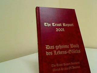 The Trust Report 2001: Das geheime Buch des Lebens-Glücks, Signiert vom Autor