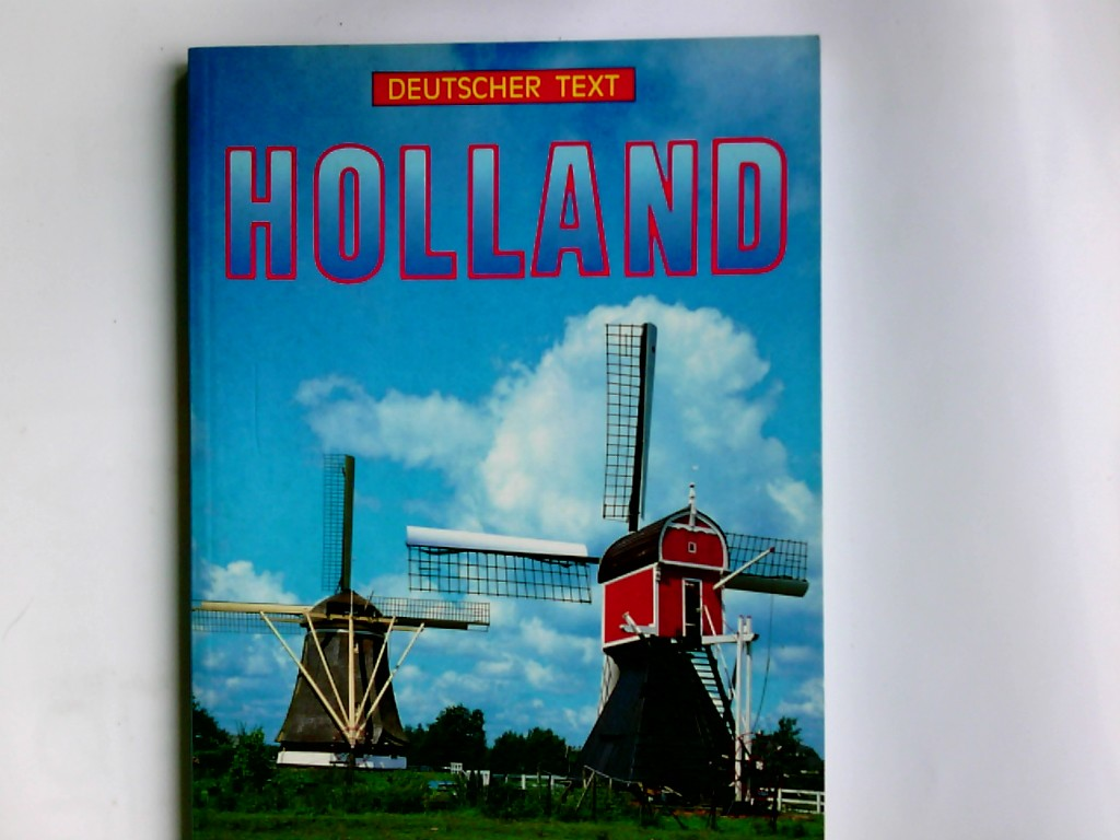 Holland : deutscher Text. Übers.: Ursula Subramanian-Möseneder