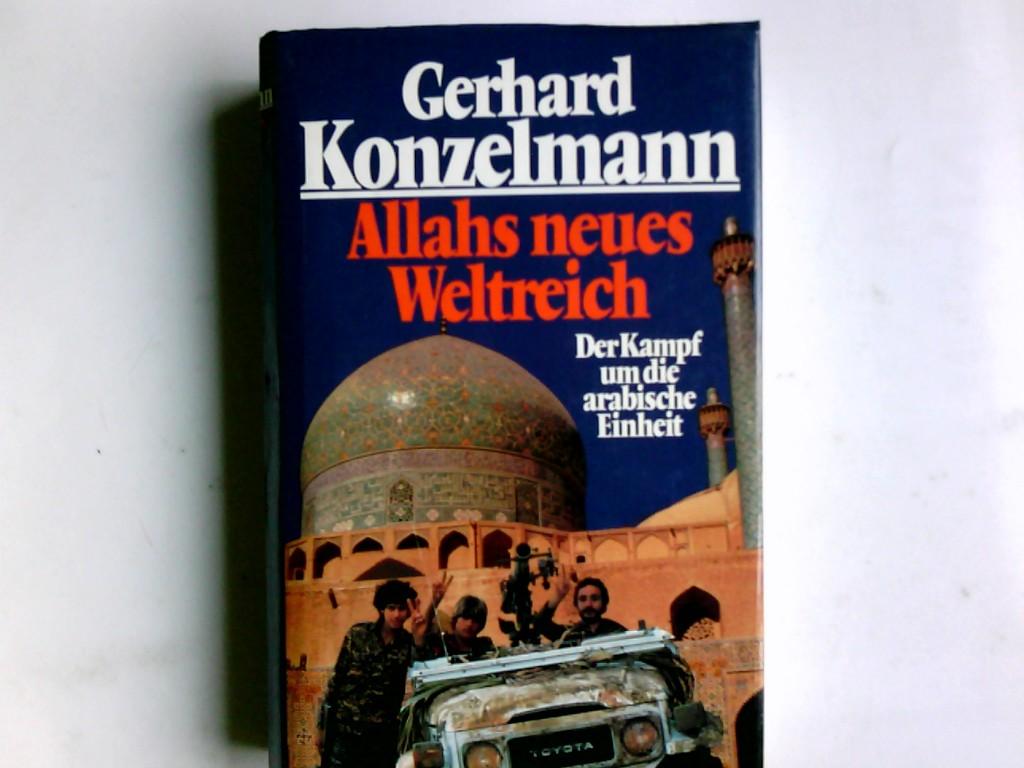 Konzelmann, Gerhard: Allahs neues Weltreich : d. Kampf um d. arab. Einheit. Lizenzausgabe