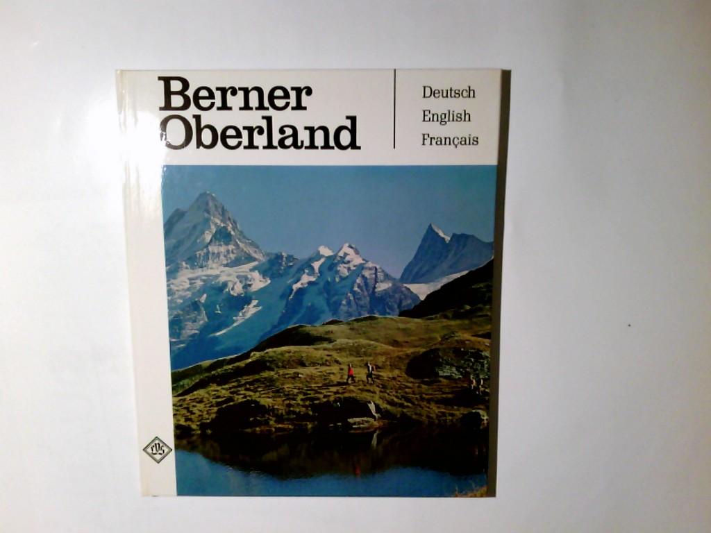Berner Oberland : e. Bildbd. ; dt., Engl., français = L